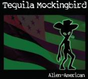 BriaskThumb [cover] Tequila Mockingbird   Alien American